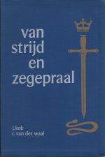 Van strijd en zegepraal-J. Kok en C. van der Waal-1971