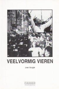 Veelvormig vieren-over liturgie-Cahier 18-9071885186