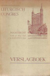 Verslagboek van het Internationaal Liturgisch Congres gehouden te Maastricht van 27 juli tot 2 augustus 1946