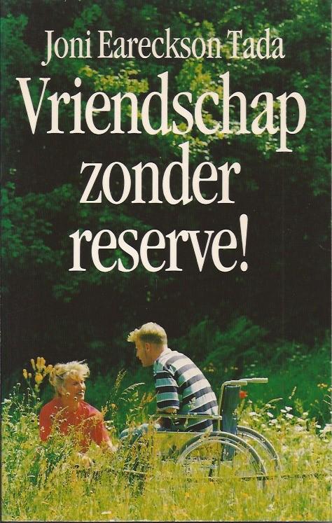 Vriendschap zonder reserve!-Joni Eareckson Tada-9060674804