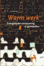 Warm werk-evangelische vernieuwing in gemeenten-Bram Krol-9050306772