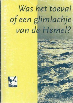 Was het toeval of een glimlachje van de hemel, zeeverhalen-Ben Hoekendijk-9075449046