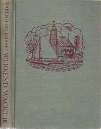 Werkend wacht ik-roman-Barend de Graaff