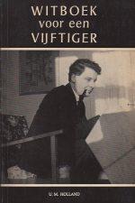 Witboek voor een vijftiger-Ad. den Besten en J.W. Schulte Nordholt