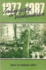 Zendingsfeesten en Veenkloosterbos, 1877-1987-S.J. Seinen-907197703X