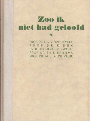 Zoo ik niet had geloofd-J.C.V. van Bemmel, K. Dijk, Joh. de Groot en M.J.A. de Vrijer