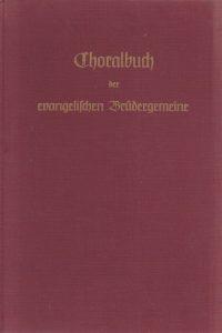 Choralbuch der evangelischen Brudergemeine-herausgegeben von der direktion der Bruderunitat in Herrnhut und Bad Boll-1960