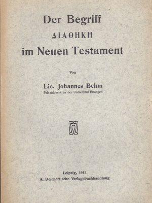Der Begriff ∆ΙΑθΗΚΗ im Neuen Testament von Lic. Johannes Behm, 1912