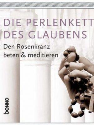 Die Perlenkette des Glaubens-Den Rosenkranz beten & meditieren-9783746231679-Doppel-CD