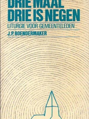 Drie maal drie is negen, liturgie voor gemeenteleden-J.P. Boendermaker-9023901150-1976