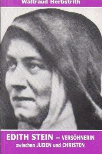 Edith Stein-Versohnerin zwischen Juden und Christen-Waltraud Herbstrith-3779410516
