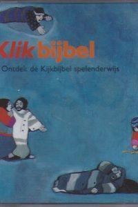 Klikbijbel, ontdek de Kijkbijbel spelenderwijs-Nederlands Bijbelgenootschap-9061265762-9789061265762