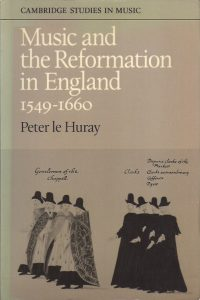 Music and reformation in England 1549-1660-Peter le Huray-0521294185-9780521294188