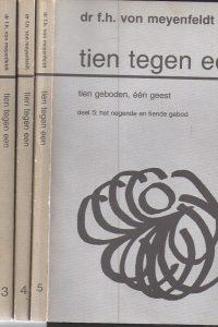 Tien tegen een-tien geboden, een geest-F.H. von Meyenfeldt-5 delen