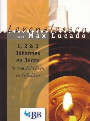 1, 2 & 3 Johannes en Judas-in waarheid leven en liefhebben-Max Lucado-9789032390051