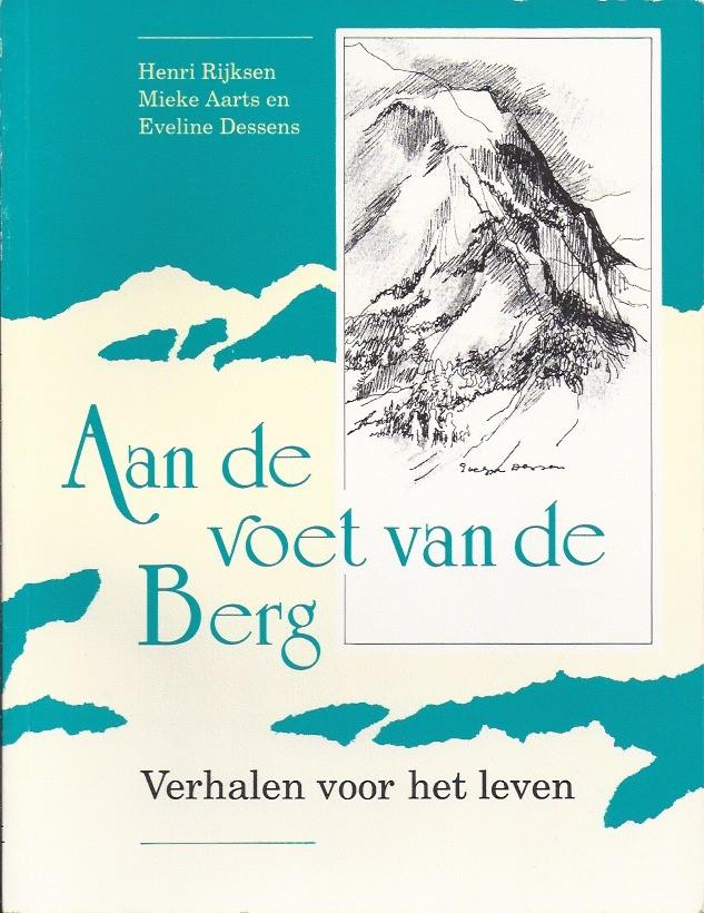 Aan de voet van de berg, verhalen voor het leven-Henri Rijksen, Mieke Aarts en Eveline Dessens-9024291410