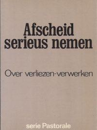Afscheid serieus nemen, over verliezen, verwerken-Marinus van den Berg-9029708298