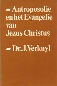 Antroposofie en het Evangelie van Jezus Christus-Dr. J. Verkuyl-9024246385-9789024246380