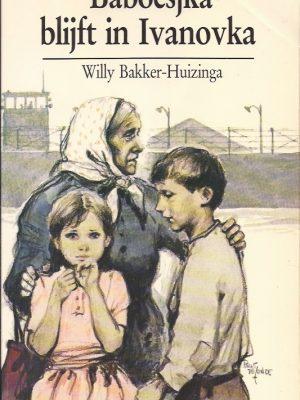 Baboesjka blijft in Ivanovka-Willy Bakker-Huizinga-906015651X