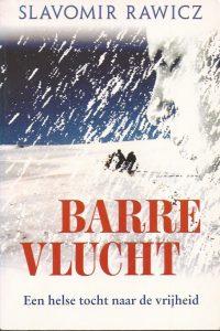 Barre vlucht-een helse tocht naar de vrijheid-Slavomir Rawicz-9051083254-9789051083255