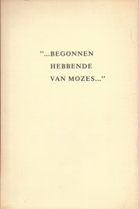 Begonnen hebbende van Mozes-B. Holwerda-2e druk 1974