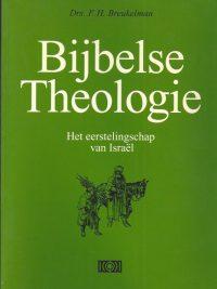 Bijbelse theologie-Het eerstelingschap van Israel-F.H. Breukelman-9024261813-9789024261819
