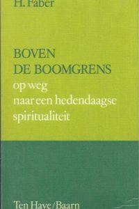 Boven de boomgrens, op weg naar een hedendaagse spiritualiteit-H. Faber-9025943454