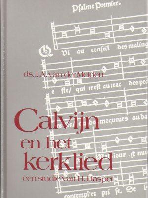 Calvijn en het kerklied-een studie van H. Hasper-J.A. van der Meiden-9789060478998