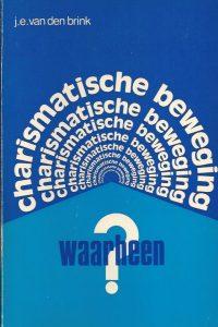 Charismatische beweging waarheen-J.E. van den Brink