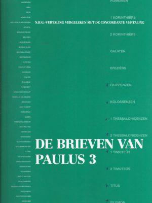 De Brieven van Paulus 3-Filippenzen, Kolossenzen, 1 en 2 Thessalonicenzen, 1 en 2 Timoteus, Titus en Filemon-9069921227