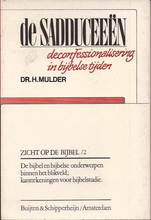 De Sadduceeen-deconfessionalisering in bijbelse tijden-H. Mulder-9060641280
