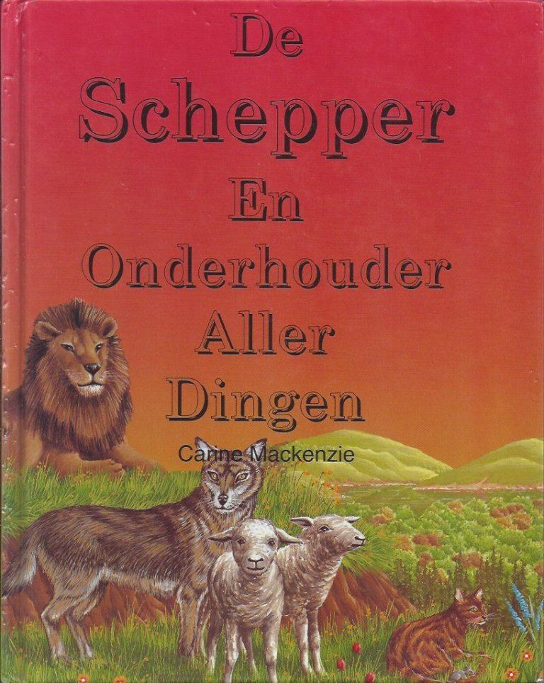 De Schepper en Onderhouder aller dingen-Carine Mackenzie-9033613549-9789033613548