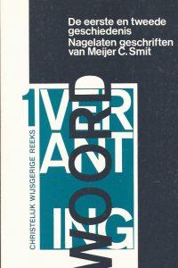 De eerste en tweede geschiedenis-nagelaten geschriften van Meijer C. Smit-J. Klapwijk-9060645286