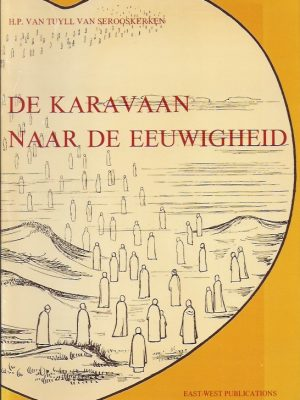 De karavaan naar de eeuwigheid-H.P. van Tuyll van Serooskerken-9070104075