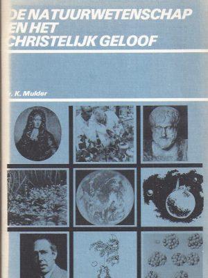 De natuurwetenschap en het christelijk geloof-K. Mulder-9060155122