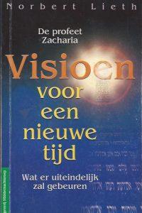 De profeet Zacharia-visioen voor een nieuwe tijd-Norbert Lieth-9066030615