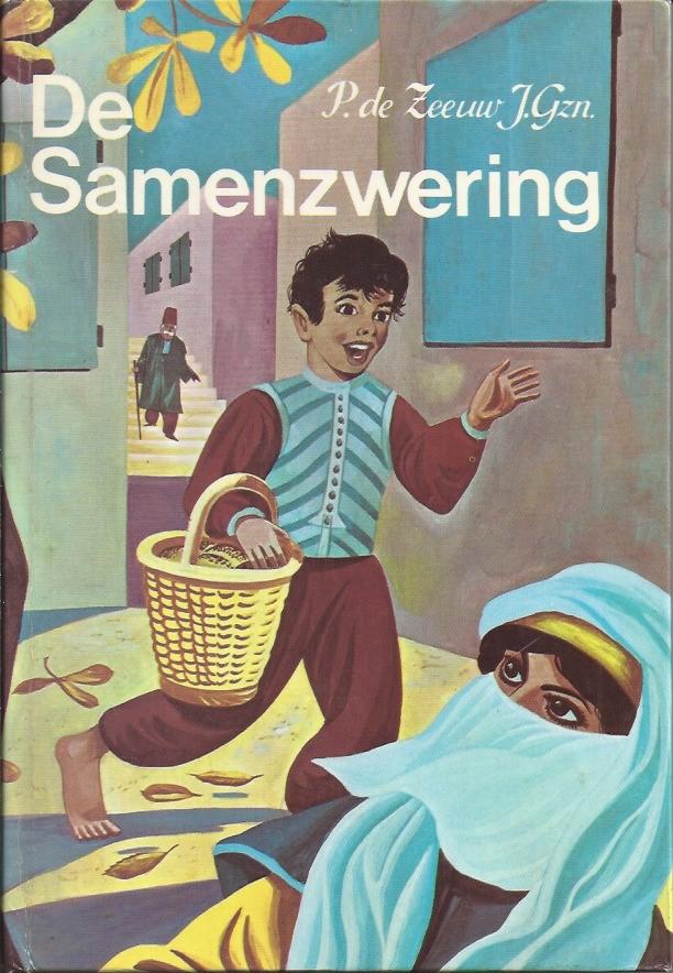 De samenzwering, een verhaal uit het oude Turkije-P. de Zeeuw J. Gzn.-Ben Horsthuis