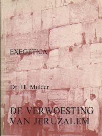 De verwoesting van Jeruzalem en haar gevolgen-H. Mulder-9070057581