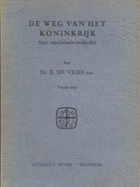 De weg van het Koninkrijk-een catechisatiemethode-E. De Vries