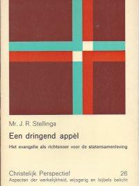 Een dringend appel-het evangelie als richtsnoer voor de statensamenleving-Mr. J.R. Stellinga-9060645197