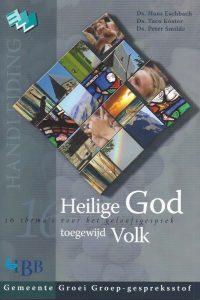 Heilige God, toegewijd volk-16 thema's voor het geloofsgesprek-EW-IBB-9789032308339