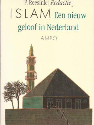 Islam, een nieuw geloof in Nederland-P. Reesink-9026310226