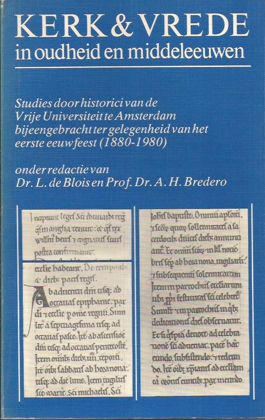 Kerk en vrede in oudheid en middeleeuwen-L. de Blois en A.H. Bredero-9024204119