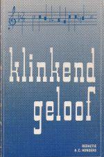 Klinkend geloof-Uit de geschiedenis van het Nederlandse Kerkelijk en Geestelijk Lied-A.C. Honders-9023908066