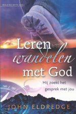 Leren wandelen met God-Hij zoekt het gesprek met jou-John Eldredge-9789060675410-906067541X