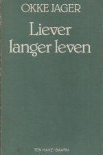 Liever langer leven-Okke Jager-902594261X