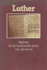Luther, brieven uit de beslissende jaren van zijn leven-J.P. Boendermaker-9025941664