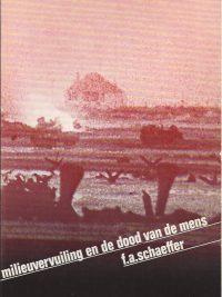 Milieuvervuiling en de dood van de mens-de christelijke visie op ecologie-Francis A. Schaeffer-9060641965