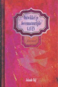 Ontwikkel je bovennatuurlijke gaven, journal-Jolanda Bijl-9789490528065
