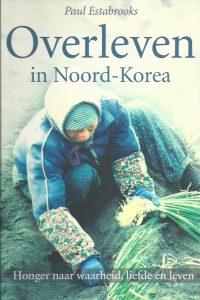 Overleven in Noord-Korea-Paul Estabrooks-9033818302-9789033818301